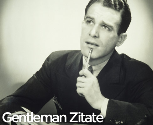 Gentleman Zitate Gentleman Blog